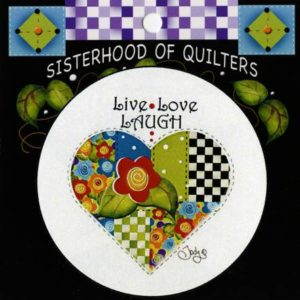 QUILTER PIN – 2-1/4″ diameter – LIVE-LOVE-LAUGH