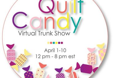 Day 4 – QUILT CANDY VIRTUAL TRUNK SHOW!!!!