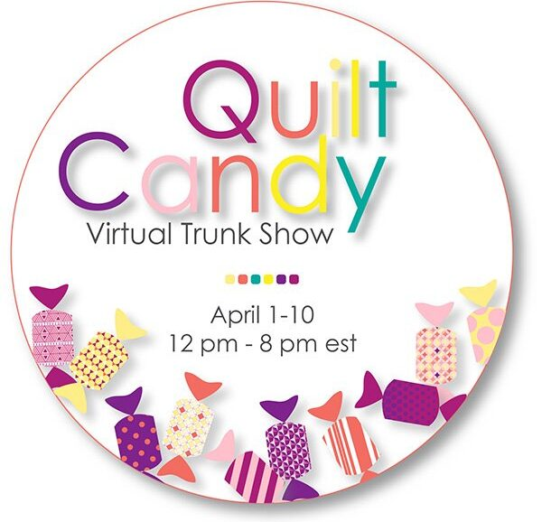 Day 2 of the QUILT CANDY VIRTUAL TRUNK SHOW!!!!!!